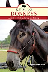 The Book of Donkeys: A Guide to Selecting, Caring, and Training Kindle Edition