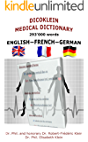 DICOKLEIN MEDICAL DICTIONARY ENGLISH — FRENCH — GERMAN: 293'000 words translated in french an german (English Edition)