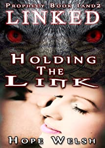 Linked and Holding the Link Bundle (Prophecy Series Books 1 and 2)
