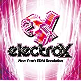 electrox -New Year's EDM Revolution-