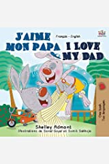 J'aime mon papa I Love My Dad: French English Bilingual Book (French English Bilingual Collection) (French Edition) Paperback