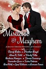 Mistletoe and Mayhem: A Regency Holiday Romance Anthology Kindle Edition