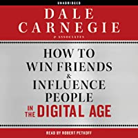 How to Win Friends and Influence People in the Digital Age