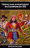 Todas las aventuras de Sandokán (II): Los dos tigres, El Rey del Mar, A la conquista de un imperio, (Clásicos salgarianos, íntegras y anotadas nº 2)