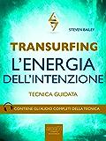 Transurfing. L'Energia dell'Intenzione: Tecnica guidata