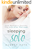 Sleeping Solo:  One Woman's Journey Into Life After Marriage
