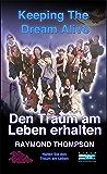 Keeping The Dream Alive - Den Traum am Leben erhalten (German Edition)