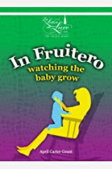 In Fruitero: Watching the Baby Grow Kindle Edition