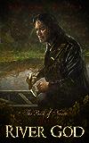 River God: (An Epic Fantasy Novella) (Book of Never: 3)
