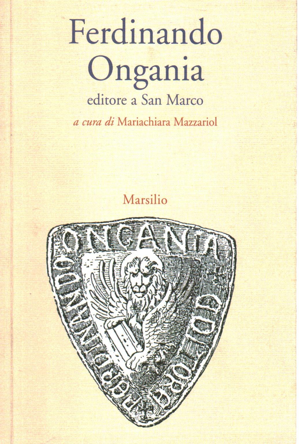 Ferdinando Ongania editore a San Marco (Italian) Paperback – 2008