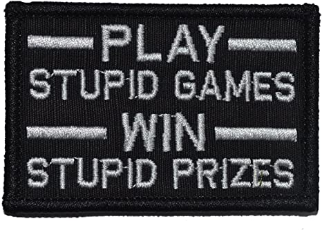 2x3 Patch Play Stupid Games Win Stupid Prizes