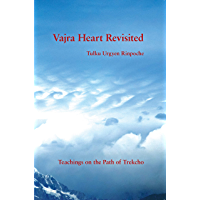 Vajra Heart Revisited: Teachings on the Path of Trekcho (English Edition)
