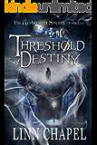 Threshold of Destiny: A Fantasy Romance (The Mysterium Secret Book 1)