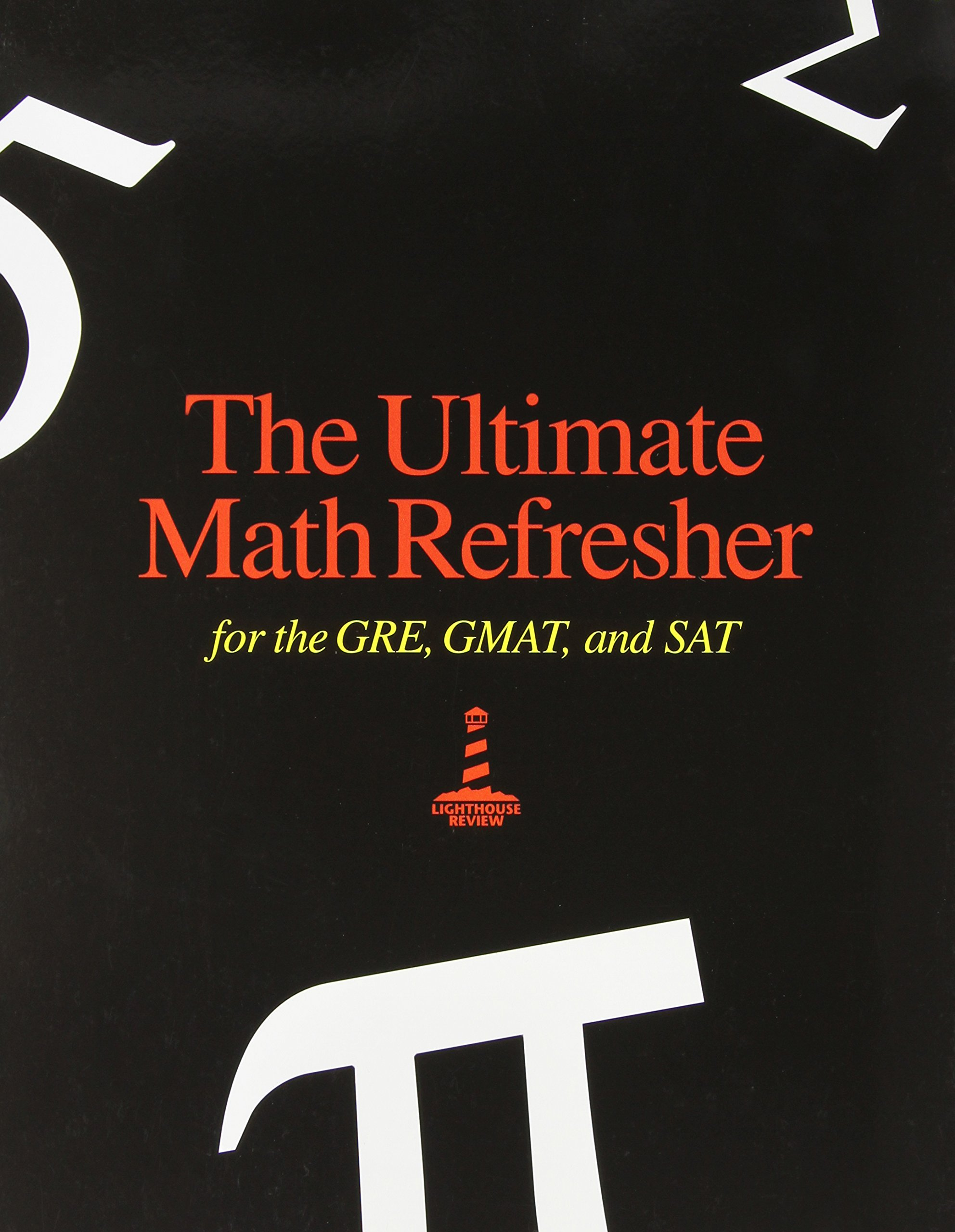 Ultimate Math Refresher for GRE, GMAT, and SAT