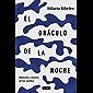 El oráculo de la noche: Historia y ciencia de los sueños (Spanish Edition)