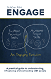 Engage: A Practical Guide to Understanding, Influencing and Connecting With People