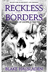 Reckless Borders (Ghosts in the Yew Book 3) Kindle Edition