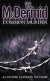 Common Murder (Lindsay Gordon Crime Series, Book 2)