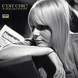 C'est Chic! French Girl Singers of the 1960's (180 Gram Vinyl)