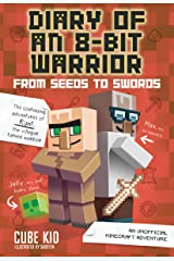 Diary of an 8-Bit Warrior: From Seeds to Swords: An Unofficial Minecraft Adventure Kindle Edition