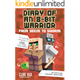 Diary of an 8-Bit Warrior: From Seeds to Swords: An Unofficial Minecraft Adventure