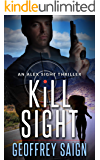 Kill Sight: An Alex Sight Action Mystery Thriller (An Alex Sight Thriller Book 1)