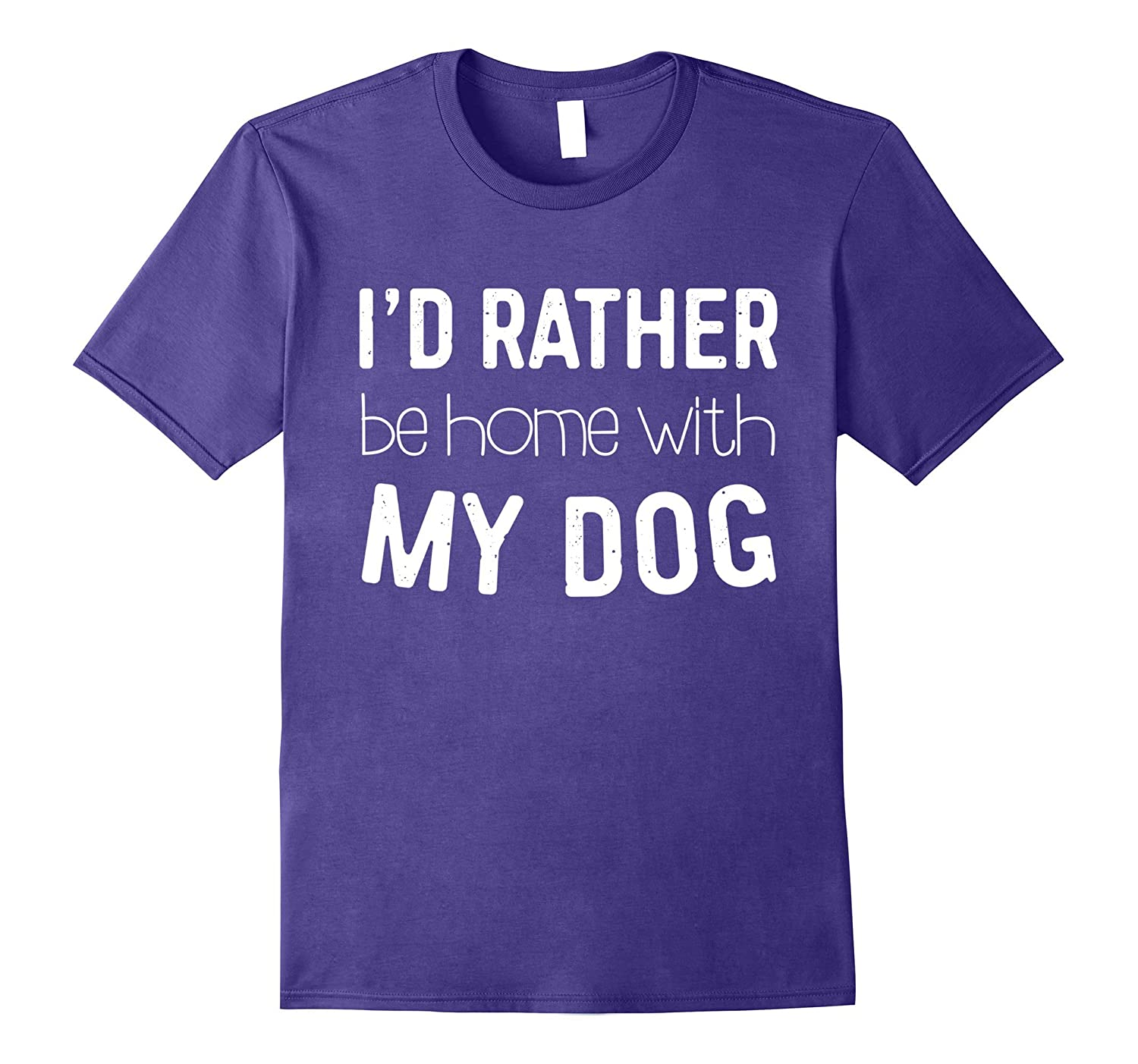 6765fb1a2598ee Amazon.com  I d Rather Be Home With My Dog T-Shirt Funny Pet Lover Gift   Clothing