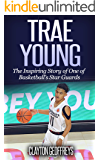 Trae Young: The Inspiring Story of One of Basketball's Star Guards (Basketball Biography Books Book 83)