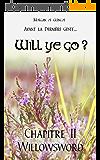 Chapitre 2 : Willowsword (Will ye go ?)