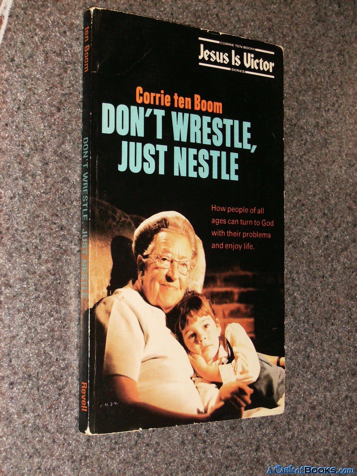 Don t wrestle just nestle corrie ten boom 9780800708481 amazon com books