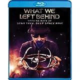 What We Left Behind: Looking Back At Star Trek: Deep Space Nine [Blu-ray]