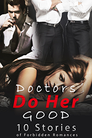 Doctors Do Her Good� (10 Stories of Forbidden Romances)