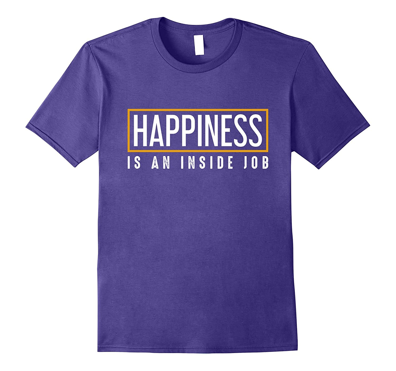 Happiness is an Inside Job Motivational Tee Shirt-TJ