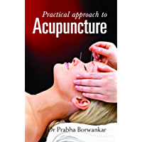 PRACTICAL APPROACH ACUPUNCTURE
