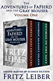 The Adventures of Fafhrd and the Gray Mouser Volume One: Swords and Deviltry, Swords Against Death, and Swords in the…