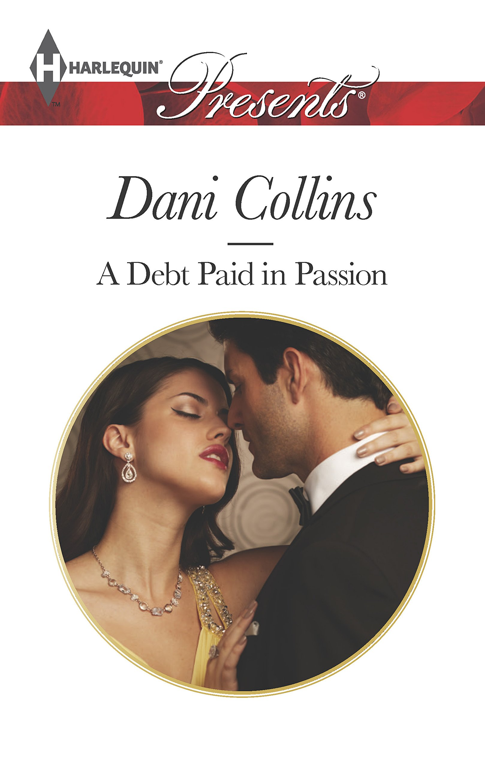 A Debt Paid in Passion (Harlequin Presents): Dani Collins