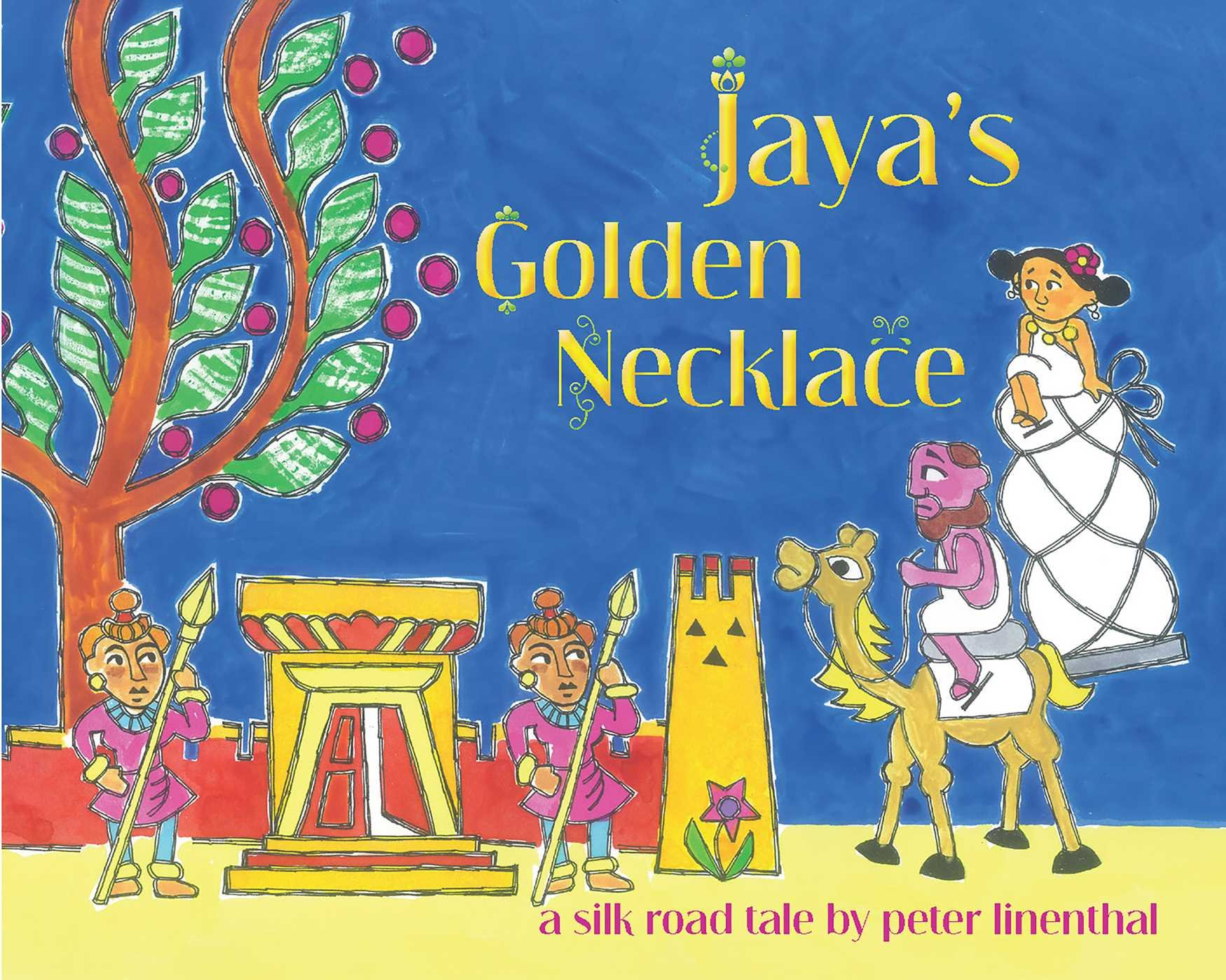 Jaya's Golden Necklace: A Silk Road Tale pdf