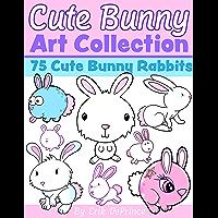 Cute Bunny Art Collection: 75 Cute Bunny Rabbits (English Edition)