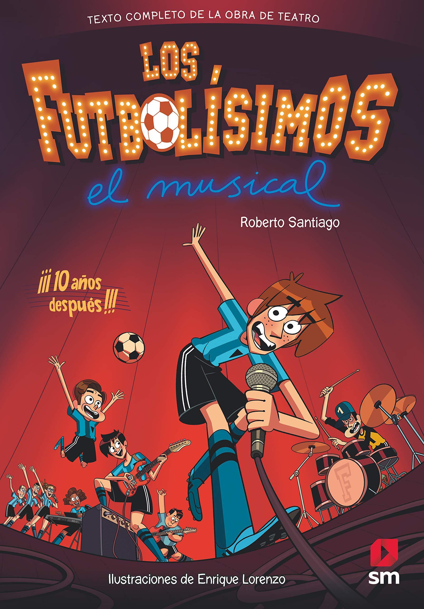 Los Futbolísimos. El Musical: Amazon.es: Santiago, Roberto ...