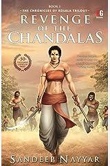Revenge of the chandalas (The chronicles of kosala Book 1) Kindle Edition
