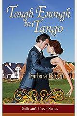 Tough Enough to Tango (Sullivan's Creek Series) Kindle Edition