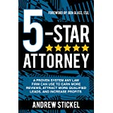 5-Star Attorney: A Proven System Any Law Firm Can Use to Earn More Reviews, Attract More Qualified Leads, and Increase Profit