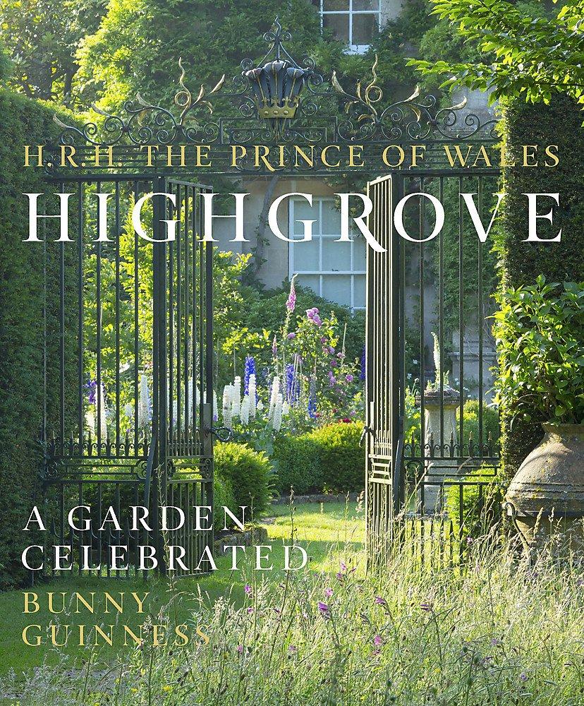 Highgrove  A Garden Celebrated
