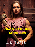 Slave To Her Muscles
