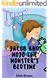 Jacob and Mojo the Monster's Bedtime: Book for kids , Bedtime Story book, Bedtime stories , Monster book for kids, Childrens book, Kids kindle, Preschool books
