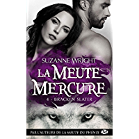 Bracken Slater: La Meute Mercure, T4 (French Edition)