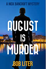 AUGUST IS MURDER (A Nick Bancroft Mystery) Kindle Edition