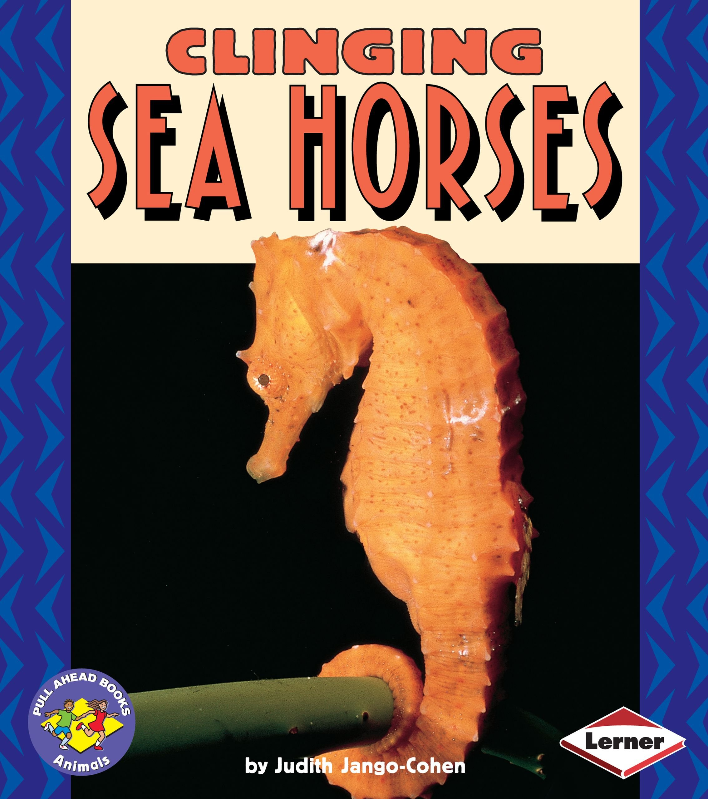 Read Online Clinging Sea Horses (Pull Ahead Books) ebook