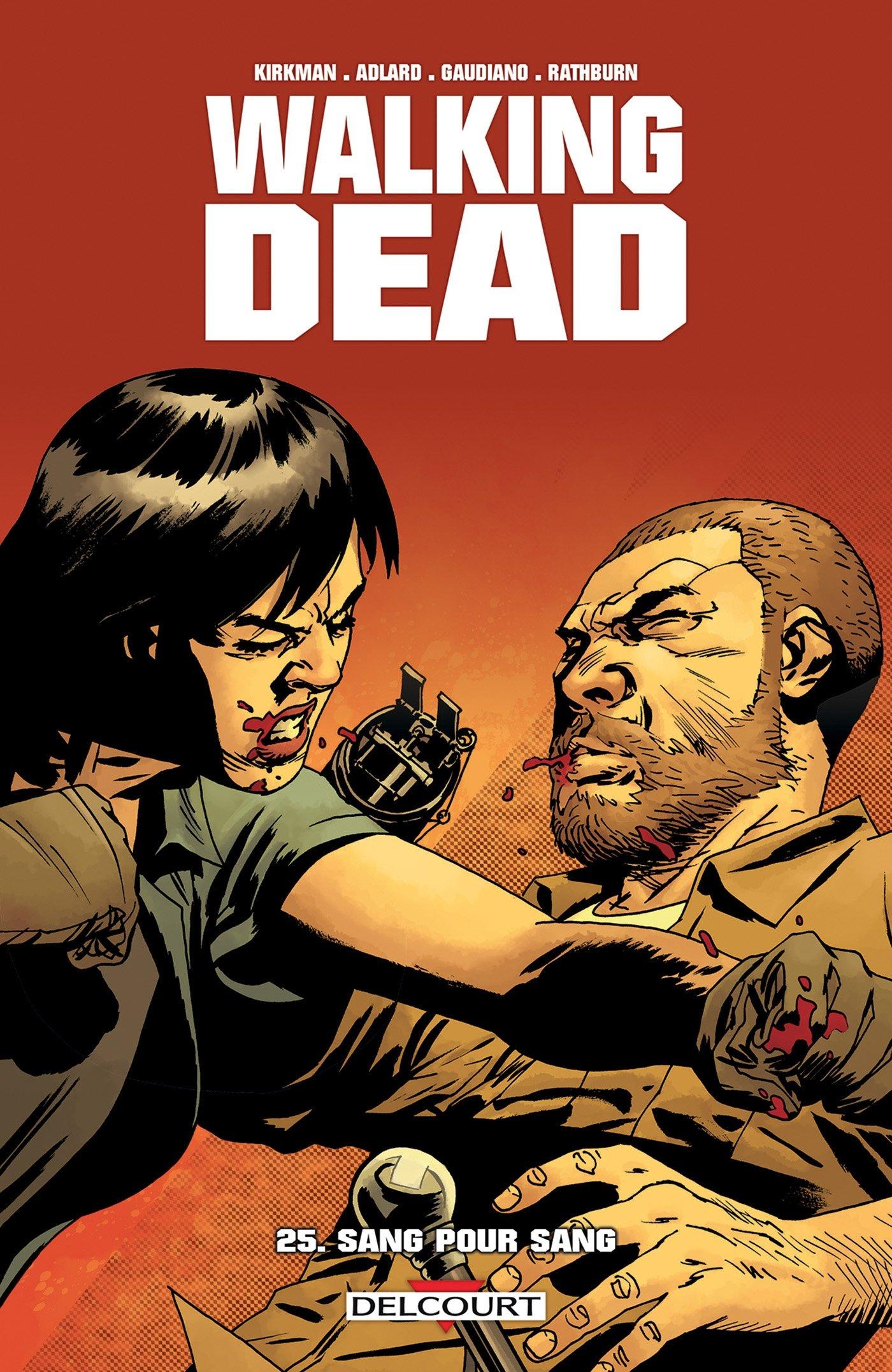 Walking Dead 25 Sang pour sang Broché – 30 mars 2016 Robert Kirkman Stefano Gaudiano Charlie Adlard Delcourt