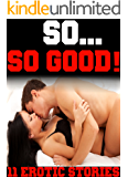 So...So Good! (11 Erotic Stories)
